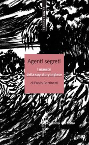 Agenti segreti. I maestri della spy story inglese