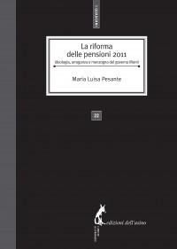 La riforma delle pensioni 2011. Ideologia, arroganza e menzogna del governo Monti