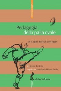 Pedagogia della palla ovale. Un viaggio nell'Italia del rugby (eBook)
