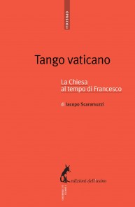 Tango vaticano. La Chiesa al tempo di Francesco (eBook)